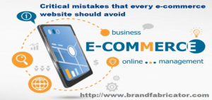Critical mistakes that every e-commerce website should avoid